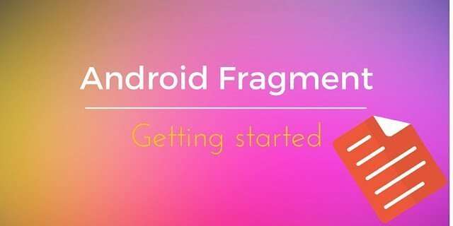 Android fragment lifecycle getting started
