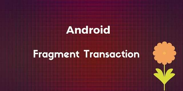 android_fragment_transaction