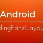 Android SlidingPaneLayout: Tutorial