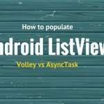 Populate Android ListView using Volley: AsyncTask comparison