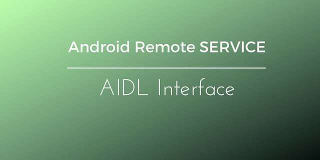 Android AIDL service