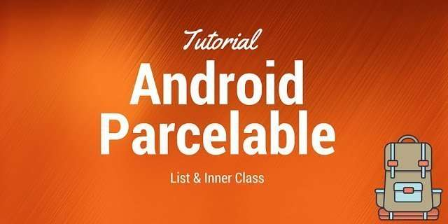 Android parcelable tutorial using class and list