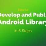6 Steps to develop and publish open source Android Library