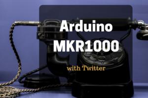 arduino mkr1000 twetts