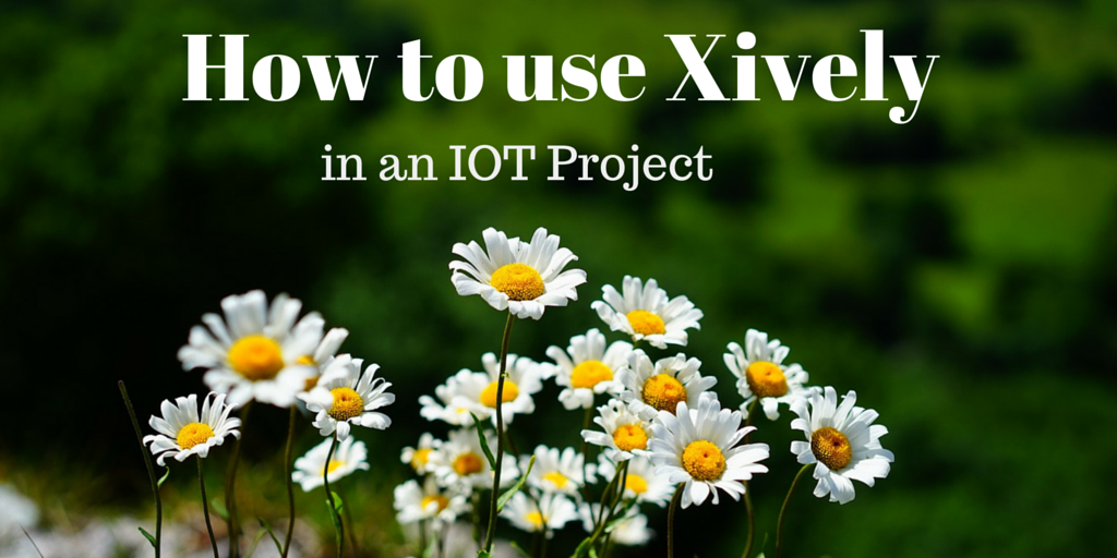 how to use xively platform in IoT