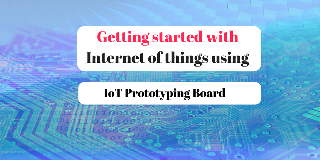 Iot Rapid Prototyping board