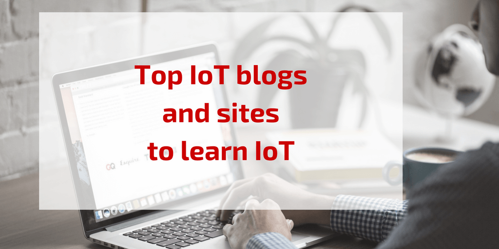 top iot blogs and sites to learn iot