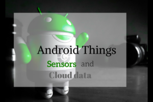 how to develop an android things cloud app