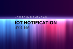 IoT notification system