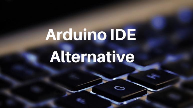 Arduino IDE alternative