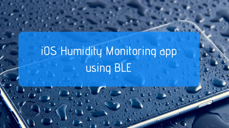 Designing a Humidity Monitoring iOS App for Warehouses Using